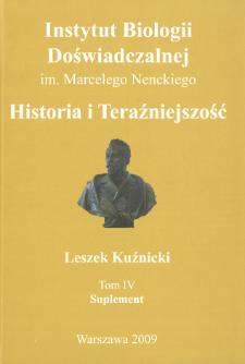 Instytut Biologii Doświadczalnej im. Marcelego Nenckiego : historia i teraźniejszość, Tom 4 : Suplement