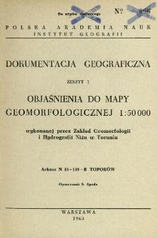 Objaśnienia do mapy geomorfologicznej 1:50 000 wykonanej przez Zakład Geomorfologii i Hydrografii Niżu w Toruniu : arkusz N 33-139-B Toporów