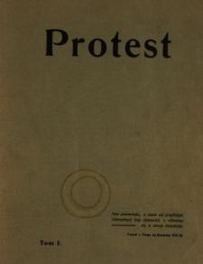 Protest : miesięcznik illustrowany poświęcony zagadnieniom życia, literaturze, sztuce, polityce