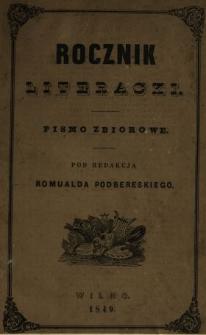 Rocznik Literacki Składający się z Pism Wierszem i Prozą Celniejszych Spółczesnych Pisarzy Naszych 1849
