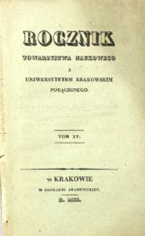 Rocznik Towarzystwa Naukowego z Uniwersytetem Krakowskim Połączonego, 1833, Tom XV