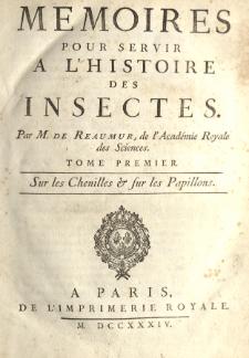 Memoires pour servir a l'histoire des insectes. T. 1 Sur les chenilles & sur les papillons