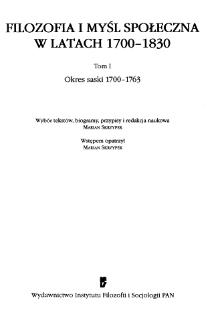 Filozofia i myśl społeczna w latach 1700-1830. T. 1, Okres saski 1700-1763 /