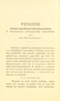 Wyznaczenie szérokości jeograficznéj środka kopuły zachodniéj w obserwatoryjum astronomiczném krakowskiém