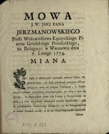 Mowa J.W. Jmci Pana Jerzmanowskiego Posła Woiewodztwa Łęczyckiego, Pisarza Grodzkiego Przedeckiego, na Delegacyi w Warszawie dnia 7. Lutego 1774. Miana