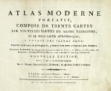 Atlas moderne portatif composé de trente cartes sur toutes les parties du globe terrestre et de trois cartes astronomiques a l'usage de Jeunes Gens [...]