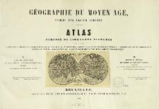 Géographie du moyen age : atlas composé de cinquante planches