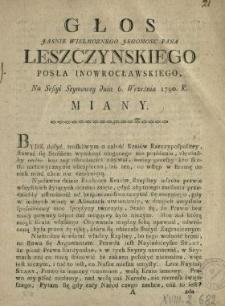 Głos Jasnie Wielmoznego Jegomosc Pana Leszczynskiego Posła Inowrocławskiego, Na Sessyi Seymowey dnia 6. Września 1790. R. Miany