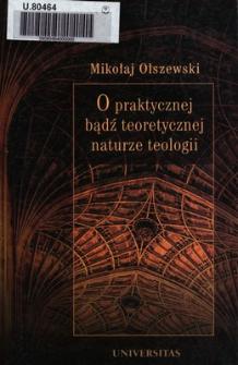 O praktycznej bądź teoretycznej naturze teologii : metateologia scholastyczna 1200-1350
