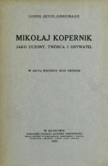 Mikołaj Kopernik jako uczony, twórca i obywatel : w 450-tą rocznicę jego urodzin