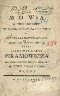 Mowa W Dzien Rocznicy Otwarcia Towarzystwa Do Ksiąg Elementarnych na Sessyi dnia 12. Marca Roku 1788