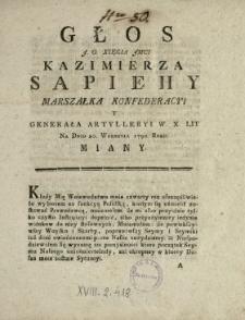 Głos J.O. Xięcia Jmci Kazimierza Sapiehy Marszałka Konfederacyi Y Generała Artylleryi W.X.Lit. Na Dniu 20. Wrzesnia 1790. Roku Miany