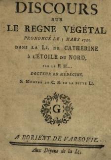 Discours Sur Le Regne Végétal Prononcé Le 3 Mars 1780. Dans La L:. De Catherine à L'Étoile Du Nord