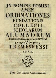 Ordinationes Fundationis Collegii Scholarum Alumnorum, Professorum & Studentium Pro Scholasteria Tremesnensi 1774