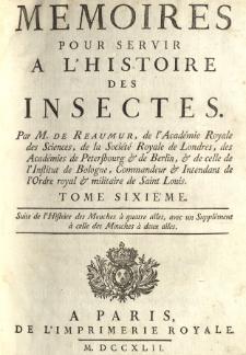 Memoires pour servir a l'histoire des insectes. T. 6 Suite de l'histoire des mouches a quatre ailes, avec un supplement a celle des mouches a deux ailes