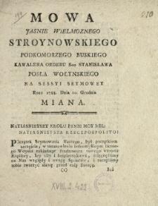 Mowa Jasnie Wielmoznego Stroynowskiego Podkomorzego Buskiego [...], Posła Wołynskiego Na Sessyi Seymowey Roku 1788. Dnia 10. Grudnia Miana