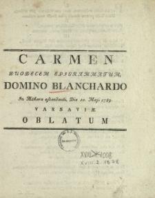 Carmen Duodecem Epigrammatum, Domino Blanchardo In Æthera ascendenti, Die 10. Maji 1789. Varsaviæ Oblatum