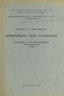 """Hydrografia Tatr Zachodnich : objaśnienia do mapy hydrograficznej """"Tatry Zachodnie"""" 1 : 50 000"""