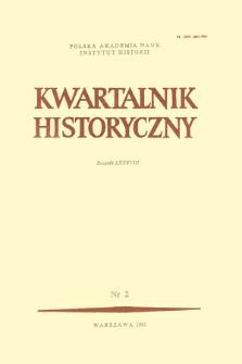 Kwartalnik Historyczny R. 88 nr 2 (1981), Przeglądy - Polemiki - Propozycje