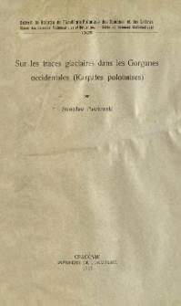 Sur les traces glaciaires dans les Gorganes occidentales (Karpates polonaises) = O śladach zlodowacenia w Gorganach zachodnich