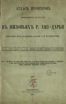 """Atlas"""" promĕrov"""" proizvedennyh"""" v"""" 1873 godu v"""" nizov'âh"""" r. Amu-Dar'i"""