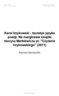 """Karol Irzykowski - teoretyk języka poezji. Na marginesie książki Henryka Markiewicza pt. """"Czytanie Irzykowskiego"""" (2011)"""