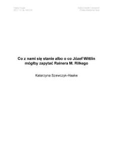 Co znami się stanie albo oco Józef Wittlin mógłby zapytać Rainera M. Rilkego