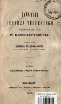 Dwór cesarza tureckiego i rezydencya jego w Konstantynopolu