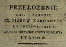Przełożenie Losu I Żądania XX. Piarow Koronnych Do Prześwietnych Skonfederowaney Rzeczypospolitey Stanow