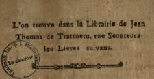 L'on trouve dans la Librairie de Jean Thomas de Trattnern, rue Senateurs les Livres suivans