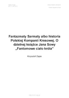 Fantazmaty Sarmaty, albo historia Polskiej Kompanii Kresowej. O dzielnej książce Jana Sowy Fantomowe ciało króla