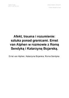 Afekt, trauma irozumienie: sztuka ponad granicami wyobraźni. Ernst van Alphen wrozmowie z Romą Sendyką iKatarzyną Bojarską