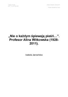 """""""Nie o każdym śpiewają pieśń..."""" Profesor Alina Witkowska (1928-2011)"""