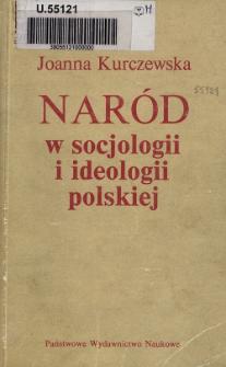 Naród w socjologii i ideologii polskiej : analiza porównawcza wybranych koncepcji z przełomu XIX i XX wieku