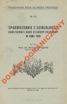 Sprawozdanie z działalności Państwowej Rady Ochrony Przyrody w roku 1929