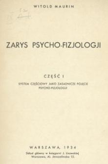 Zarys psycho-fizjologji. Cz. 1, System częściowy jako zasadnicze pojęcie psycho-fizjologji