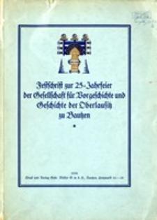 Festschrift zur 25-Jahrfeier der Gesellschaft für Vorgeschichte und Geschichte der Oberlausitz zu Bautzen