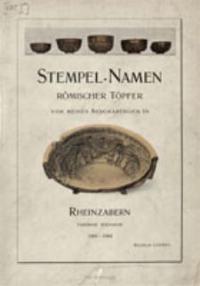 Stempel-Namen römischer Töpfer von meinen Ausgrabungen in Rheinzabern, Tabernae Rhenanae, 1901-1904