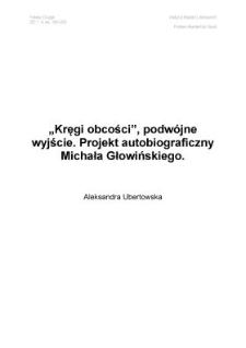 """""""Kręgi obcości"""", podwójne wyjście. Projekt autobiograficzny Michała Głowińskiego."""