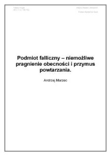 Podmiot falliczny – niemożliwe pragnienie obecnościi przymus powtarzania