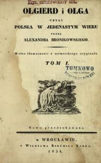 Olgierd i Olga czyli Polska w jedenastym wieku. T. 1 /