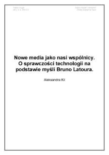 Nowe media jako nasi wspólnicy. O sprawczości technologii na podstawie myśli Bruno Latoura