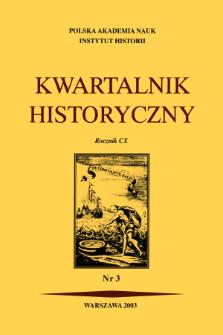 Kwartalnik Historyczny R. 110 nr 3 (2003), Przeglądy - Polemiki - Propozycje