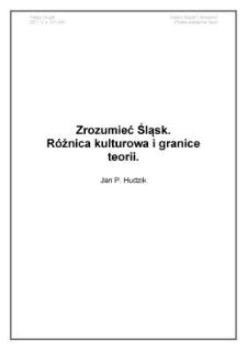 Zrozumieć Śląsk. Różnica kulturowa i granice teorii