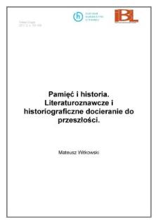 Pamięć i historia. Literaturoznawcze i historiograficzne docieranie do przeszłości
