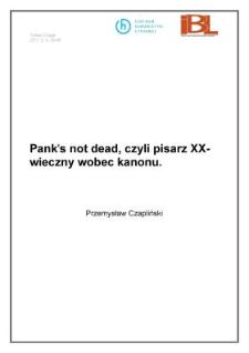 Pank's not dead, czyli pisarz XX-wieczny wobec kanonu