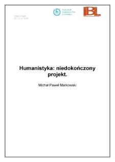 Humanistyka: niedokończony projekt