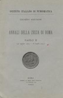Annali della zecca di Roma. [4], Paolo II (30 agosto1464-26 luglio 1471)