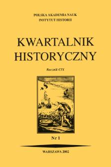 Kwartalnik Historyczny R. 109 nr 1 (2002), Przeglądy - Polemiki - Propozycje