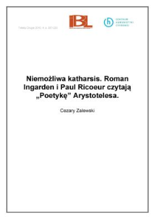 "Niemożliwa katharsis. Roman Ingarden iPaul Ricoeur czytają ""Poetykę"" Arystotelesa"
